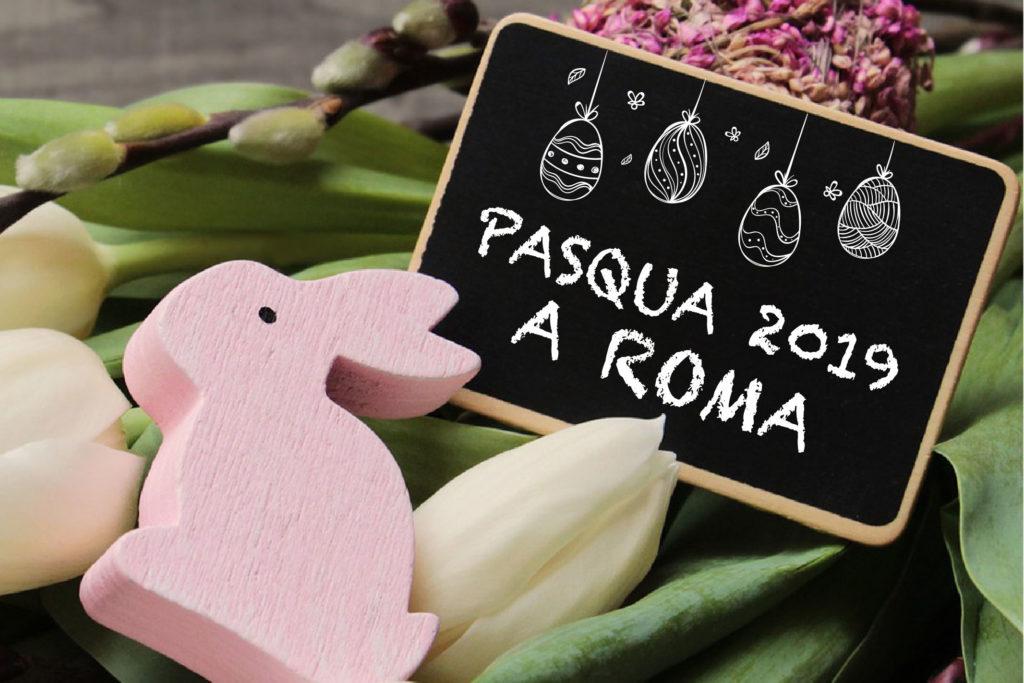 PASQUA 2019 A ROMA
